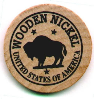 dont take any wooden nickels